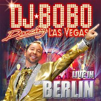 DJ Bobo – Dancing Las Vegas - The Show - Live in Berlin