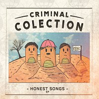 Criminal Colection – Honest Songs