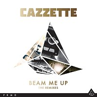 Cazzette – Beam Me Up [The Remixes]