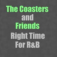 The Coasters, Friends – Right Time For R&B