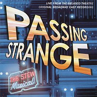 Stew – Passing Strange (Original Broadway Cast Recording / Live)