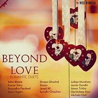 Sonu Nigam, Jonita Gandhi, Shreya Ghoshal, Javed Ali, Lalitya Munshaw, Asha Bhosle – Beyond Love - Romantic Duets