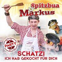 Spitzbua Markus – Schatzi ich hab gekocht für dich
