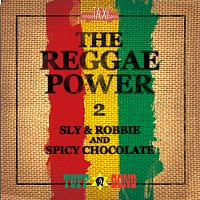 Sly & Robbie, SPICY CHOCOLATE – The Reggae Power 2