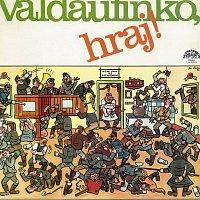 Různí interpreti – Valdaufinko, hraj
