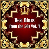 Různí interpreti – Best Blues from the 50s Vol.  7