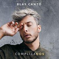 Blas Cantó – Complicados