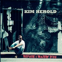 Kim Herold – Before I Marry You