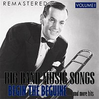 Big Band Music Songs, Vol. 1 - Begin the Beguine... and More Hits (Remastered)