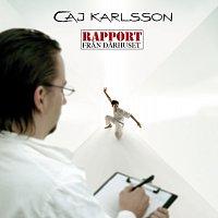 Caj Karlsson – Rapport fran darhuset