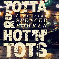 Tottas Bluesband – Totta & Hot'n' Tots featuring Spencer Bohren