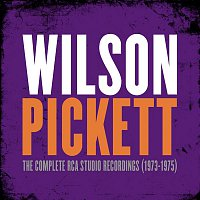Wilson Pickett – The Complete RCA Studio Recordings (1973-1975)
