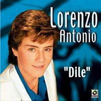 Lorenzo Antonio – Dile