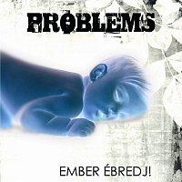 Problems? – Ember Ébredj!