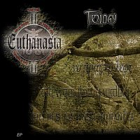 EUTHANASIA – Trilogy