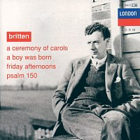 English Opera Group, The Purcell Singers, Copenhagen Boys' Choir, Benjamin Britten – Britten: A Ceremony of Carols; A Boy was Born; Psalm 150