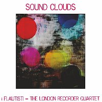 i Flautisti - The London Recorder Quartet – Sound Clouds