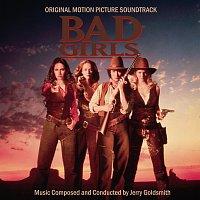 Jerry Goldsmith – Bad Girls [Original Motion Picture Soundtrack]