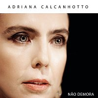 Adriana Calcanhotto – Nao Demora