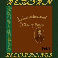 Charley Patton – Screamin' and Hollerin' the Blues The Worlds of Charley Patton, Vol.4 (HD Remastered)