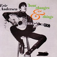Eric Andersen – 'Bout Changes And Things