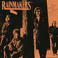 The Rainmakers – The Good News And The Bad News