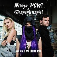 Ninja POW!, Glasperlenspiel – Wenn das Liebe ist