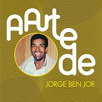 Jorge Ben – A Arte De Jorge Ben Jor