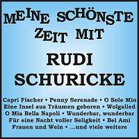 Rudi Schuricke – Meine schonste Zeit mit Rudi Schuricke