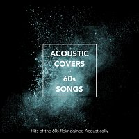 Různí interpreti – Acoustic Covers of 60s Songs: Hits of the 60s Reimagined Acoustically