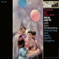 Neal Hefti, His Orchestra, The Neal Hefti Singers – Pardon My Doo-Wah