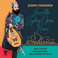 Joseph Tawadros, James Tawadros, Sydney Symphony Orchestra, Benjamin Northey – Live At The Sydney Opera House