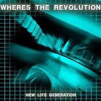 New Life Generation – Where's the Revolution