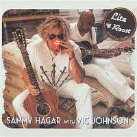 Sammy Hagar & Vic Johnson – Lite Roast
