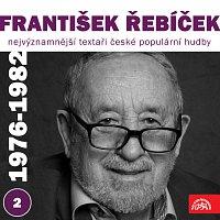 František Řebíček, Různí interpreti – Nejvýznamnější textaři české populární hudby František Řebíček 2 (1976 - 1982)