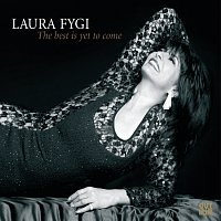 Laura Fygi – The Best is Yet To Come