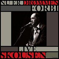 Niels Skousen – Nu er Drommen Forbi (Skousen Live)