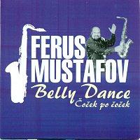 Ferus Mustafov – Čoček po čoček / Belly dance