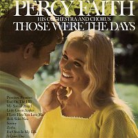 Percy Faith & His Orchestra, Chorus – Those Were the Days