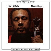 Charles Mingus – Blues & Roots