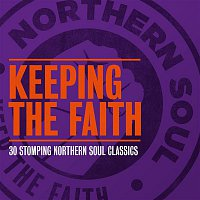 Various Artists.. – Keeping the Faith - 30 Stomping Northern Soul Classics