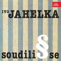 Ivo Jahelka – Soudili se