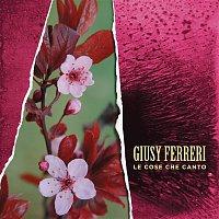 Giusy Ferreri – Le cose che canto