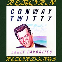 Conway Twitty – Early Favorites (HD Remastered)