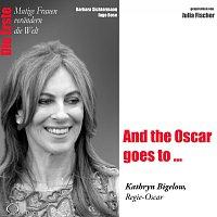 Barbara Sichtermann, Ingo Rose, Julia Fischer – Die Erste: And the Oscar goes to ... / Kathryn Bigelow (Regie-Oscar)