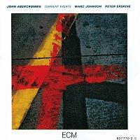 John Abercrombie, Marc Johnson, Peter Erskine – Current Events