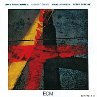 John Abercrombie, Marc Johnson, Peter Erskine – Current Events