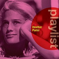 Heather Parisi – Playlist: Heather Parisi