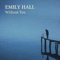Emily Hall – Without You [Acoustic Cover]