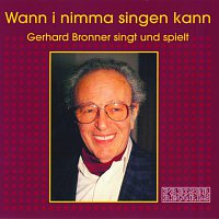Wann i nimma singen kann - Gerhard Bronner singt und spielt